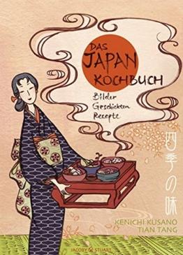 Das Japan-Kochbuch: Bilder, Rezepte, Geschichten (Illustrierte Länderküchen / Bilder. Geschichten. Rezepte) -