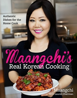 Maangchi's Real Korean Cooking: Authentic Dishes for the Home Cook -