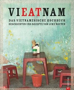 Vietnam Kochbuch: Vieatnam – Das vietnamesische Kochbuch. Geschichten und Rezepte von Luke Nguyen. Endlich wieder da: Das Vietnam Kochbuch, das Land und Leute liebt. Mit Anekdoten und Insiderwissen. -